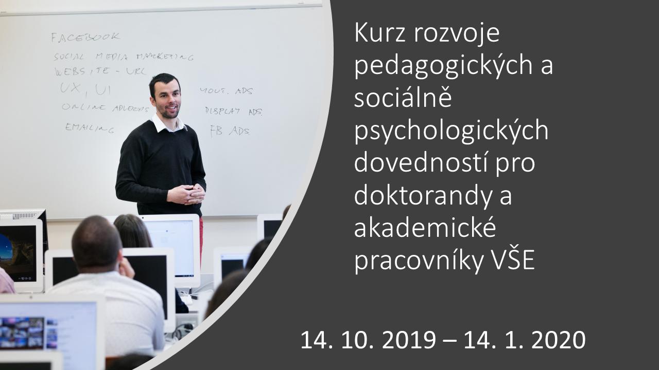 Kurzu rozvoje pedagogických a sociálně psychologických dovedností pro doktorandy a učitele VŠE